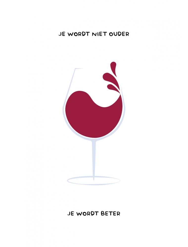 Verjaardagskaart wijn - je wordt niet ouder je wordt beter