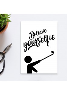 "Wenskaart ""Believe In Yourselfie"""
